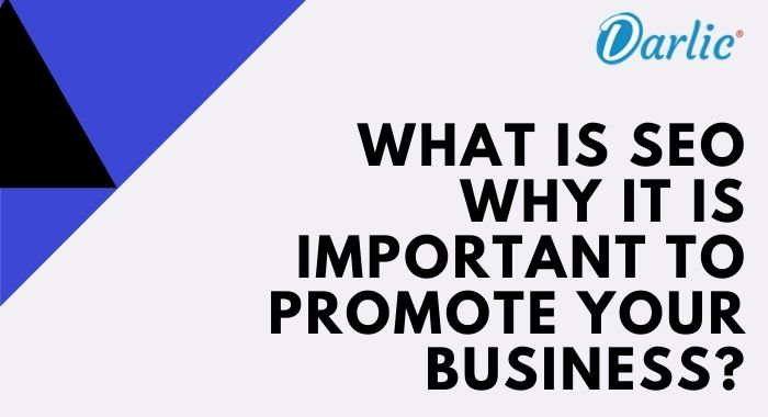 What is SEO-Why is-seoImportant to Promote Your Business?