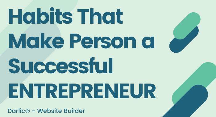 Habits That Make Person a Successful ENTREPRENEUR-darlic-website-builder