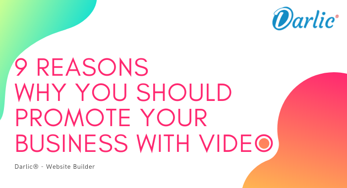 9 Reasons Why You Should Promote Your Business With Video
